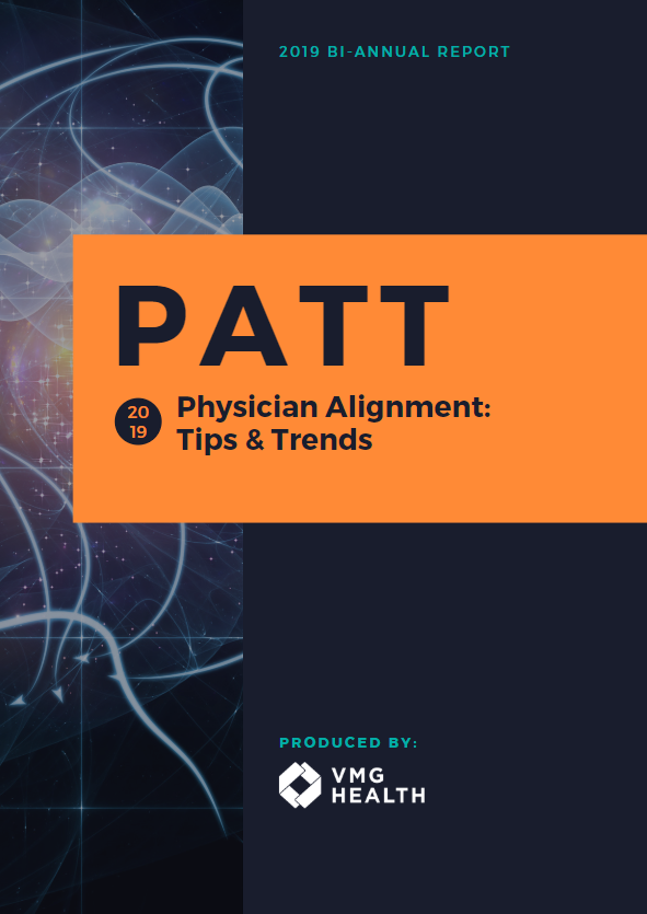 2019 PHYSICIAN ALIGNMENT: TIPS & TRENDS (PATT)