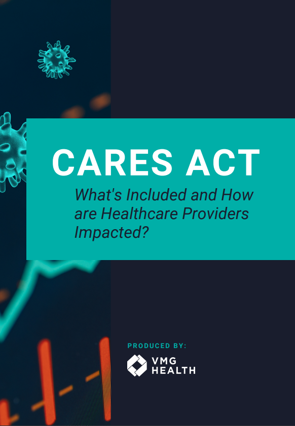 CARES Act: What's Included and How are Healthcare Providers Impacted?